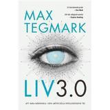 Max tegmark Böcker Liv 3.0: att vara människa i den artificiella intelligensens tid (Inbunden, 2017)