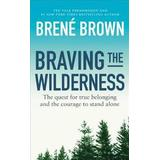 Brene brown Böcker Braving the wilderness - the quest for true belonging and the courage to st (Pocket, 2017)