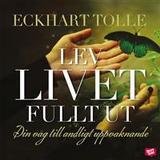 Lev livet fullt ut Böcker Lev livet fullt ut (Ljudbok nedladdning, 2016)