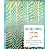 Ola schenström Böcker 52 vägar till mindfulness: råd för en bättre vecka (Inbunden, 2017)