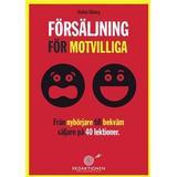 Säljare Böcker Försäljning för motvilliga - Från nybörjare till bekväm säljare på 40 lektioner (E-bok, 2016)