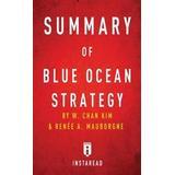 Blue ocean strategy Böcker Summary of Blue Ocean Strategy (Häftad, 2016)