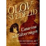 Silvervägen Böcker Catarina och Silvervägen: En historisk roman (E-bok, 2016)