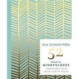 Ola schenström Böcker 52 vägar till mindfulness: Råd för en bättre vecka (E-bok, 2017)