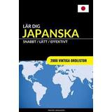 Lär dig japanska Böcker Lar Dig Japanska - Snabbt / Latt / Effektivt: 2000 Viktiga Ordlistor (Häftad, 2017)