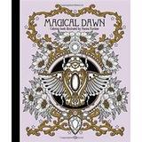 Magisk gryning Böcker Magical Dawn Coloring Book: Published in Sweden as 'Magisk Gryning' (Inbunden, 2017)