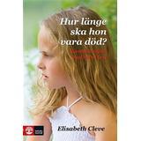 Hur länge ska hon vara död Böcker Hur länge ska hon vara död? (E-bok, 2012)