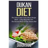 The dukan diet Böcker Dukan Diet: The Dukan Diet Cruise Phase Recipe Book - 7 Day Meal Plan for the Second Phase of the Dukan Diet (Häftad, 2014)