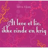 Anna kåver Böcker At leve et liv, ikke vinde en krig (Häftad, 2007)