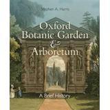 Arboretum Böcker Oxford Botanic Garden & Arboretum (Häftad, 2017)