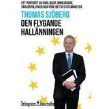 Carl bildt Böcker Den flygande hallänningen - Ett porträtt av Carl Bildt, minkjägare, världspolitiker och före detta statsminister (E-bok, 2014)