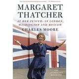 Charles moore Böcker Margaret Thatcher: At Her Zenith: In London, Washington and Moscow (Häftad, 2016)