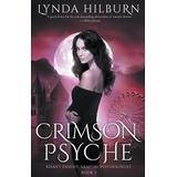 Kismet Böcker Crimson Psyche: Kismet Knight, Vampire Psychologist, Book #3 (Häftad, 2015)