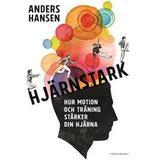Anders hansen Böcker Hjärnstark: hur motion och träning stärker din hjärna (Storpocket, 2017)