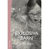 Explosiva barn Böcker Explosiva barn: ett nytt sätt att förstå och behandla barn som har svårt att tåla motgångar och förändringar (Häftad, 2016)