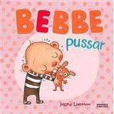 Bebbe Böcker Bebbe pussar (Inbunden, 2017)