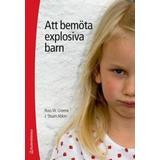 Explosiva barn Böcker Att bemöta explosiva barn (Häftad, 2012)