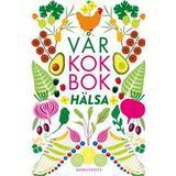 Vår kokbok Vår kokbok Hälsa (Inbunden, 2016)
