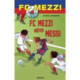 Fc mezzi Böcker FC Mezzi möter Messi (Inbunden, 2015)