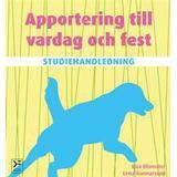 Apportering till vardag och fest Böcker Studiehandledning Apportering till vardag och fest (Häftad, 2014)
