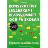Ledarskap i klassrummet Böcker Konstruktivt ledarskap i klassrummet och på skolan (Häftad, 2014)