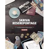 Lär dig skriva Böcker Skriva resereportage: Sveriges bästa resejournalist lär dig hur du gör (Flexband, 2015)