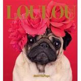 Loulou. Böcker Loulou the Pug: A Book by Meetthepugs (Inbunden, 2017)