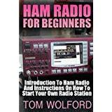 Tom tom start Böcker Ham Radio For Beginners: Introduction To Ham Radio And Instrustions On How To Start Your Own Radio Station: (Survival Communication, Self Reliance)