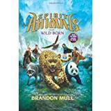 Brandon mull Böcker Wild Born (Spirit Animals)