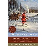 John lewis Böcker Mountain Man - John Colter, the Lewis & Clark Expedition, and the Call of the American West (American Grit)