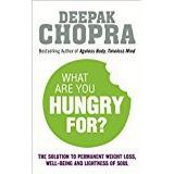 Deepak chopra Böcker What Are You Hungry For?: The Chopra Solution to Permanent Weight Loss, Well-Being and Lightness of Soul