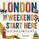 Tom tom start Böcker London, The Weekends Start Here: Fifty-two Weekends of Things to See and Do