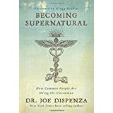 Joe dispenza Böcker Becoming Supernatural: How Common People Are Doing the Uncommon