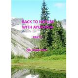 Back to nature Böcker Back to Nature with Ayurveda - part one (E-bok, 2015)