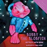 Blobfish Böcker Bobby the Blobfish (Amazing Animals)