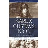 Sverige och polen bok Karl X Gustavs krig: Fälttågen i Polen, Tyskland, Baltikum, Danmark och Sverige 1655-1660 (E-bok, 2014)