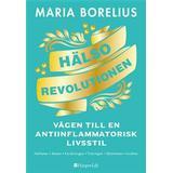 Maria borelius Böcker Hälsorevolutionen: Vägen till en antiinflammatorisk livsstil (Inbunden, 2018)