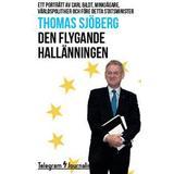 Carl bildt Böcker Den flygande hallänningen: Ett porträtt av Carl Bildt, minkjägare, världspolitiker och före detta statsminister (Häftad, 2014)