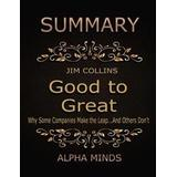 Jim collins good to great Böcker Summary: Good to Great By Jim Collins: Why Some Companies Make the Leap...And Others Don't (E-bok, 2017)