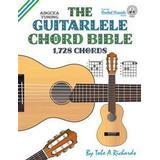 Guitalele Böcker The Guitalele Chord Bible: Adgcea Standard Tuning 1,728 Chords (Häftad, 2017)