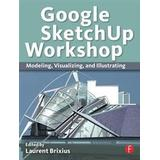 Sketchup Böcker Google SketchUp Workshop (Pocket, 2010)