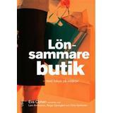 Lönsammare butik Böcker Lönsammare butik - med fokus på intäkter (Inbunden, 2010)