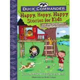 Böcker happy happy duck commander happy happy happy stories for kids fun and faith filled stor