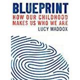 Blueprint how Böcker Blueprint: How our childhood makes us who we are