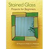 Wrigley Böcker Stained Glass Projects for Beginners: 20 Projects to Make in a Weekend