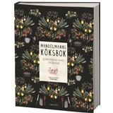 Mandelmanns Böcker Mandelmanns köksbok: självhushållande recept från Djupadal (Inbunden, 2016)