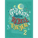 Godnattsagor rebelltjejer Böcker Godnattsagor för rebelltjejer 2 (Inbunden, 2018)