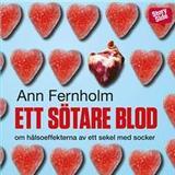 Ett sötare blod Böcker Ett sötare blod: om hälsoeffekterna av ett sekel med socker (Ljudbok nedladdning, 2014)