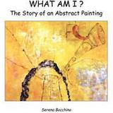 The story of painting Böcker What Am I? the Story of an Abstract Painting (Häftad, 2011)