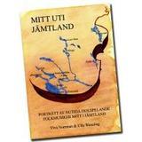 Jämtland Böcker Mitt uti Jämtland: porträtt av nutida fiolspelande folkmusiker mitt i Jämtland (Kartonnage, 2009)
